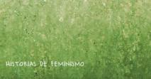 Historias del feminismo